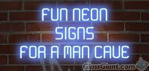 Find a fun neon sign to decorate a man cave.