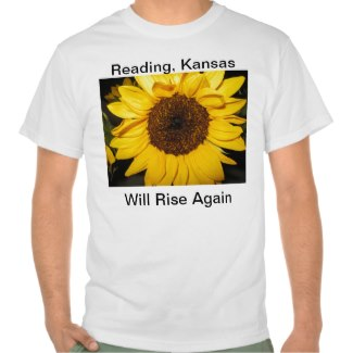 I created this shirt on Zazzle to raise the spirits of friends in Reading, KS.