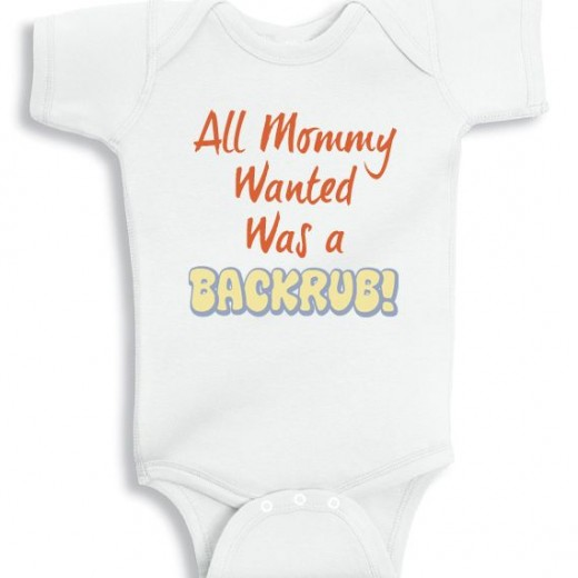 All mommy wanted was a backrub baby onesie from NanyCrafts.com