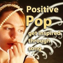Top Pop Songs to Inspire Positive Thinking and Living