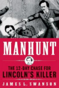 Manhunt, the Chase for Lincoln's Killer