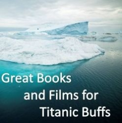 Remembering the Titanic: Films, Books, Music and More