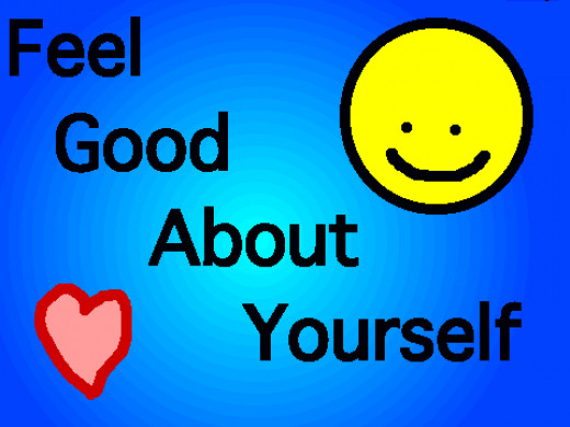 Feel Good About Yourself: Be Happy!