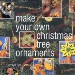 Holiday How To Books - Make Your Own Christmas Ornaments