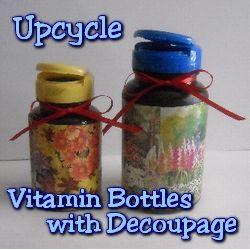 Upcycle Decoupage Vitamin Bottles