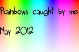 Rainbows caught