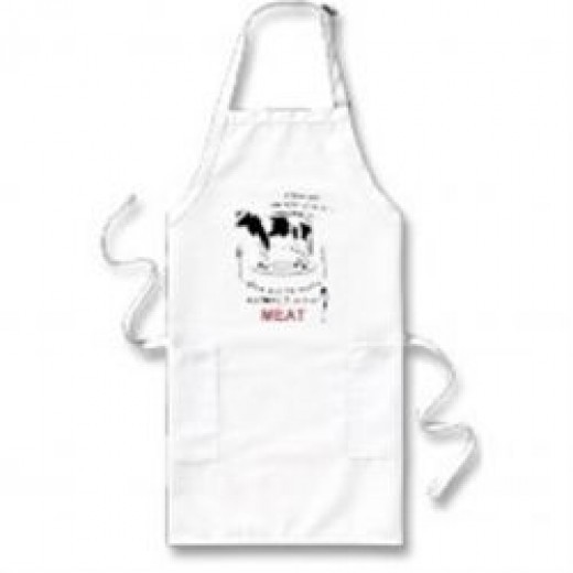 """If God intended us to be vegetarian, why did he make animals out of meat?"" Apron"