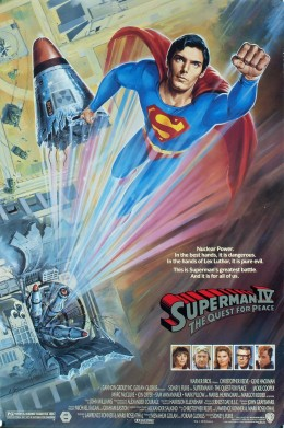The low budget Superman IV: The Quest For Peace.