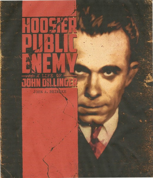 """Hoosier Public Enemy: A Life of John Dillinger"" tells the riveting story of one of America's most infamous outlaws."