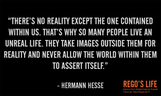 There's no reality except... Hermann Hesse