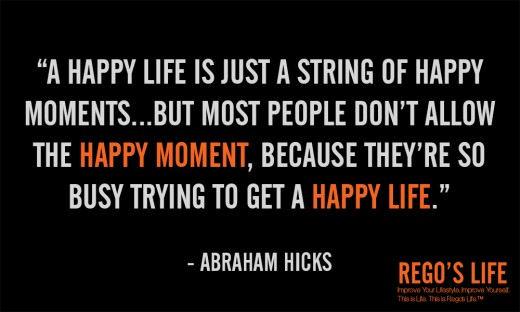 A happy life is just... - Abraham Hicks