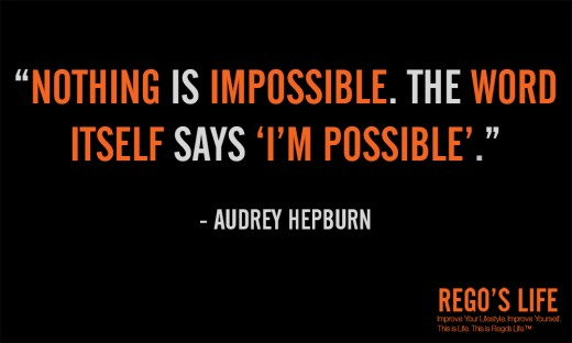 Nothing is impossible... - Audrey Hepburn
