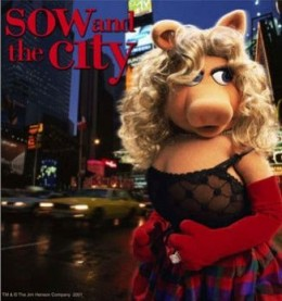Miss Piggy in Sow and the City.