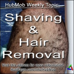 Hair Today, Gone Tomorrow:  HubMob of Shaving and Hair Removal