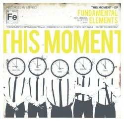 """This Moment"" EP by the Fundamental Elements"