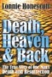 Death, Heaven and Back -- The True Story of One Man's Death and Resurrection