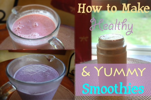 How to Make Healthy and Yummy Smoothies