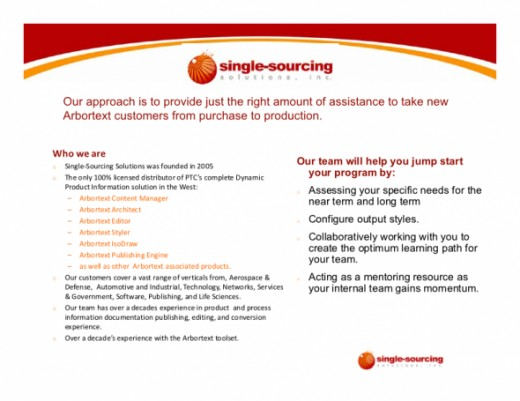 About Single-Sourcing Solutions - We've been at this since 1999 as customers and users of Arbortext. We interviewed these companies independently and can answer questions if you have any: info@single-sourcing.com