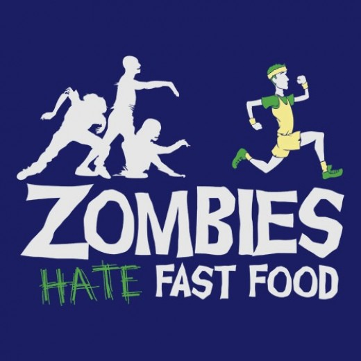 Zombies hates fast food Zombie Apocalypse Sayings