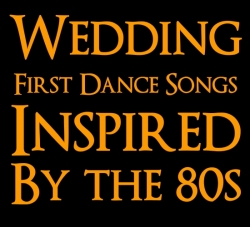 Top 10 First Dance Songs From the 80s | Holidappy