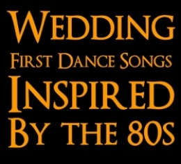 Top 10 First Dance Songs From The 80s