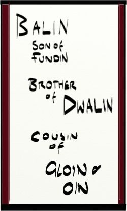 Balin Son of Fundin of Durin's Folk