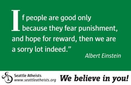 Albert Einstein had a big brain and understood many-lots of numbers. Ergo he is always right. Always. Although i must admit, a reward is a good motivator...