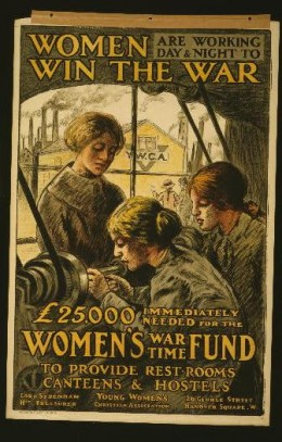 British WW I Poster raising funds for YWCA canteens and other assistance for soldiers at the front (Photo courtesy of U.S. Library of Congress, Prints & Photographs Division, WWI Posters,reproduction number,[LC-USZC4-11161])