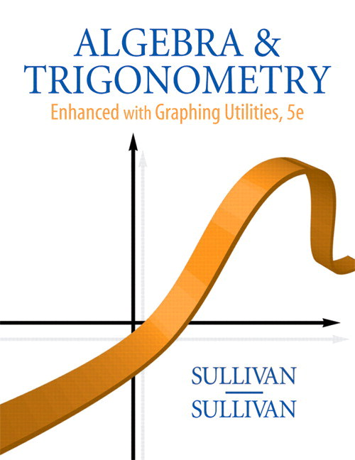 Algebra and Trigonometry Enhanced with Graphing Utilities, 5th Edition