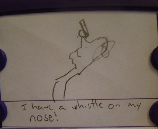 Sentence: I have a whistle on my nose.