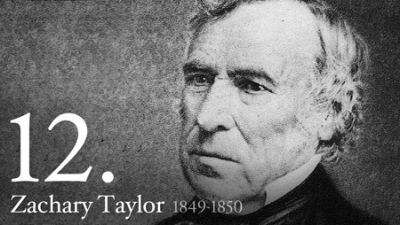 "#12 Zachary Taylor: ""For the President of the People"""