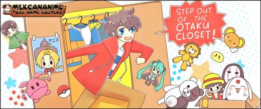 Step out of the Otaku closet