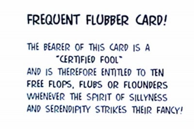 "Never leave home without your ""Frequent Flubber Card""!"