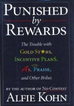 Alfie Kohn Punished by Rewards Summary