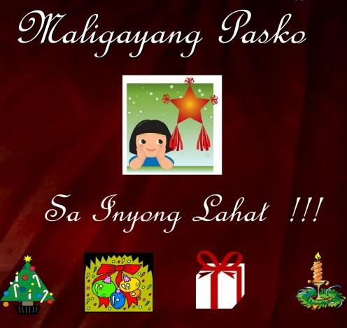 """""""Maligayang Pasko Sa Inyong Lahat"""" means Merry Christmas to Everyone !!!"""