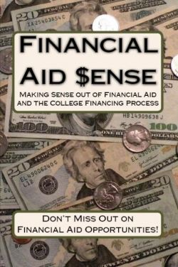 Financial Aid Sense: A Practical Guide ~ Making Sense of Financial Aid and College Financing