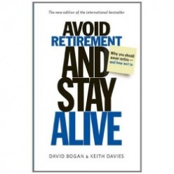 Avoid Retirement Stay Alive