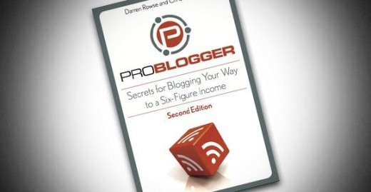 ProBlogger - Secrets for Blogging Your Way to a Six-Figure Income