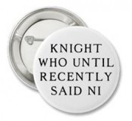 Knight who until recently said Ni