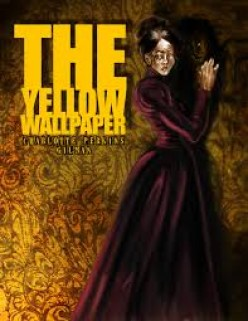 The Descent into Madness of the Unreliable Narrator in Charlotte Perkins Gilman's The Yellow Wallpaper