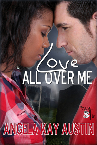 Love All Over Me by Angela Kay Austin