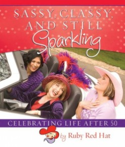 Sassy, Classy, & Still Sparkling ~ Celebrating Life after 50