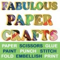 Fabulous Easy Paper Crafts
