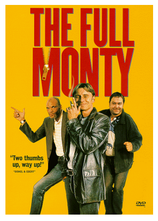 The Full Monty - now a classic movie