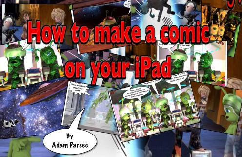 How to make a comic, on your iPad. By Adam Parsec