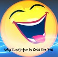 Why Laughter is  Good For You: Physically, Emotionally, Socially