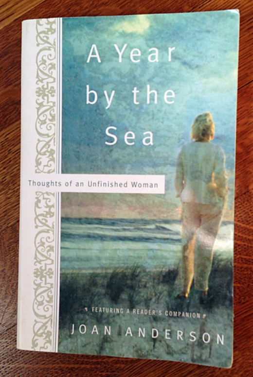 """A Year by the Sea"" by Joan Anderson - a book every woman who has ever felt unfulfilled in her life or marriage or wondered about her self-worth or direction should read."