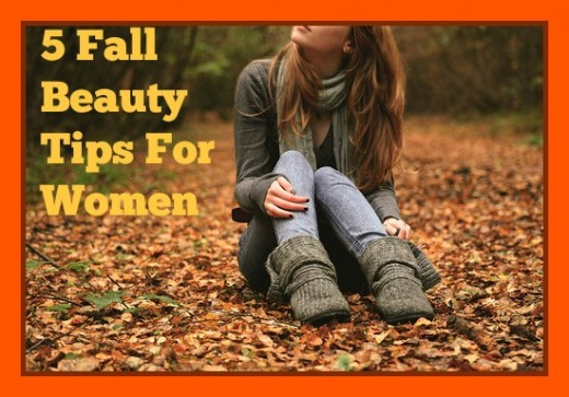 5 Fall Beauty Tips For Women