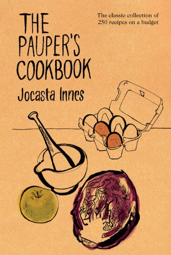The Pauper's Cookbook by Jocasta Innes.