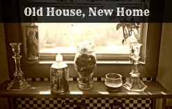 Old House, New Home